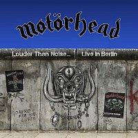 Motörhead – Louder Than Noise... Live in Berlin