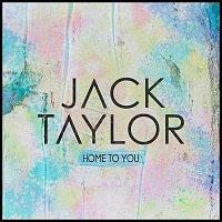 Jack Taylor, Mark Asari – Home To You