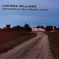 Lucinda Williams – Car Wheels On A Gravel Road