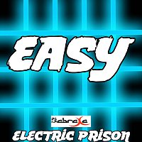 Electric Prison – Easy - (Electric Prison's Remake Version of Mat Zo & Porter Robinson)