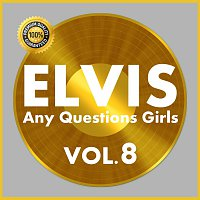 Elvis Presley – Any Questions Girls Vol.  8