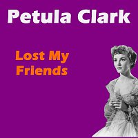 Petula Clark – Lost My Friends