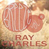 Ray Charles – Breeze Vol. 6