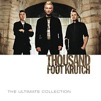 Thousand Foot Krutch – The Ultimate Collection