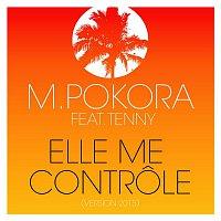 M. Pokora – Elle me controle (feat. Tenny) [Version 2015]