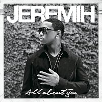 Jeremih – All About You