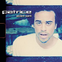 Patrice – Ancient Spirit