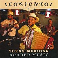 Různí interpreti – Conjunto! Texas-Mexican Border Music, Vol. 1