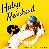 Haley Reinhart – What's That Sound?