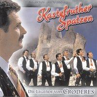 Kastelruther Spatzen – Die Legende von Croderes