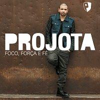 Projota – Foco, Forca E Fé