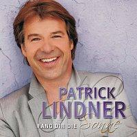 Patrick Lindner – Fang dir die Sonne
