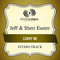 Jeff & Sheri Easter – Carry Me