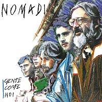 Nomadi – Gente Come Noi (Remastered Version)