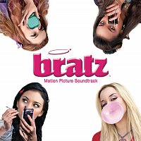Bratz – Bratz Motion Picture Soundtrack