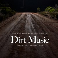 Craig Armstrong – Dirt Music [Original Motion Picture Score]