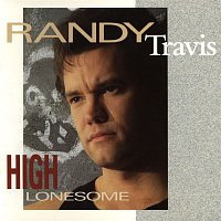 Randy Travis – High Lonesome