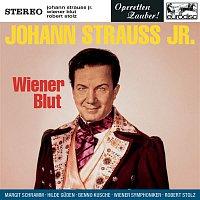 Benno Kusche, Margit Schramm, Hilde Guden, Wilma Lipp, Rudolf Schock, Robert Stolz – Johann Strauss, Jr.: Wiener Blut (Excerpts)