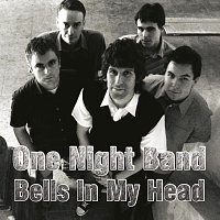 One Night Band – Bells In My Head