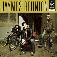 Jaymes Reunion – Jaymes Reunion
