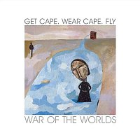 Get Cape Wear Cape Fly – War Of The Worlds