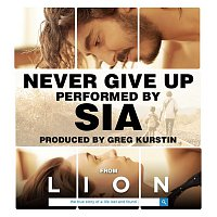 """Sia, Greg Kurstin – Never Give Up (From """"Lion"""" Soundtrack)"""