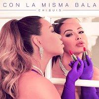 Chiquis – Con La Misma Bala
