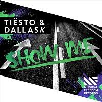 Tiesto & DallasK – Show Me