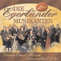 Die Egerlander Musikanten – Danke Ernst Mosch - Deine groszten Erfolge