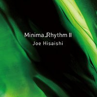 Joe Hisaishi – MinimalRhythm II