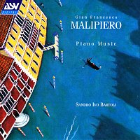 Sandro Ivo Bartoli – Malipiero: Piano Music