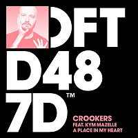 Crookers – A Place In My Heart (feat. Kym Mazelle)