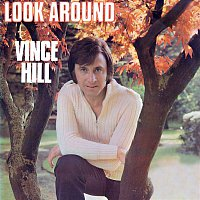 Vince Hill – Look Around (And You'll Find Me There) [2017 Remaster]