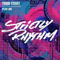 Todd Terry, Tara McDonald – Play On (feat. Tara McDonald)