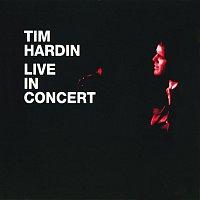 Tim Hardin – Live In Concert