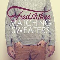FredNukes – Matching Sweaters