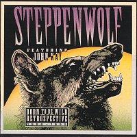 Steppenwolf – Born To Be Wild: A  Retrospective