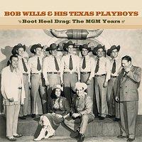 Bob Wills & His Texas Playboys – Boot Heel Drag: The MGM Years