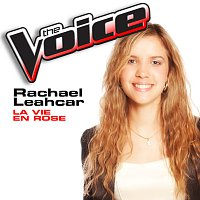 Rachael Leahcar – La Vie En Rose [The Voice Performance]