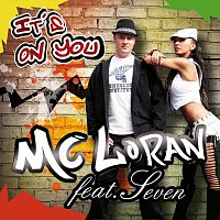 Mc Loran, Seven – It's On You - Radio Edit Mix
