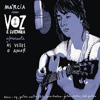 Marcia – As Vezes o Amor