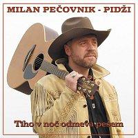 Milan Pečovnik Pidži – Tiho v noč odmeva pesem