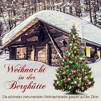 Weihnachtslieder traditionell – Weihnacht in der Berghütte, die schönsten instrumentalen Weihnachtslieder gespielt auf der Zither