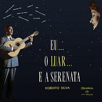 Roberto Silva – Eu... O Luar... E A Serenata