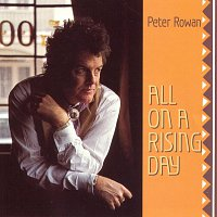 Peter Rowan – All On A Rising Day