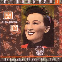Xuan Zhou – The Legendary Chinese Hits Volume 2: Zhou Xuan - Bu Bian De Xin