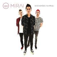 Mirai – Když nemůžeš, tak přidej