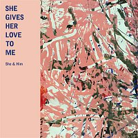 She & Him – She Gives Her Love to Me