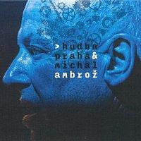 Hudba Praha & Michal Ambrož