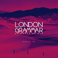 London Grammar – Oh Woman Oh Man [Remix EP]